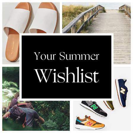 Your Summer Wishlist